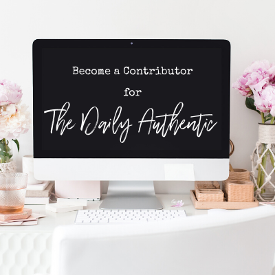 Become a Contributor to The Daily Authentic!